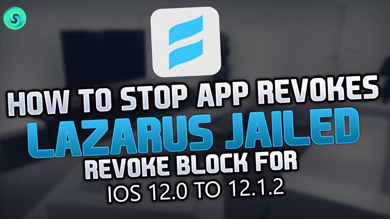 How To STOP APP REVOKES With LAZARUS JAILED - Permanent Revoke Block For  iOS 12 0/12 1 2 Anti Revoke