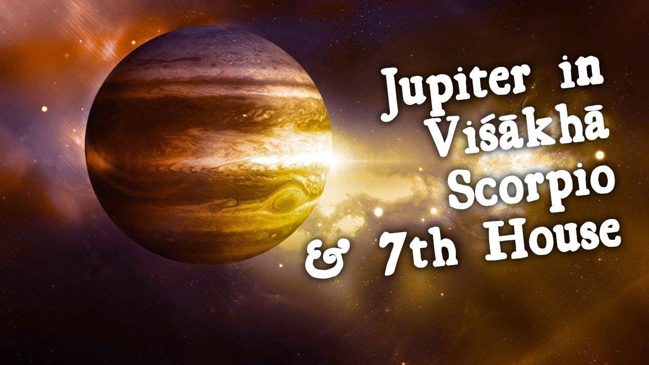Jupiter in Vishakha, Scorpio, & 7th House