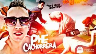Phe Cachorrera - Se é louco em Cachorreira (PereraDJ) (Áudio Oficial)