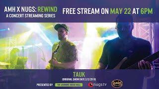 AMH x nugs.net Rewind: Tauk 2/2/19 Live from Ardmore Music Hall