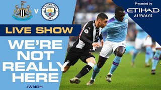LIVE! | We're Not Really Here #WNRH | Newcastle v Man City, FA Cup Live Stream