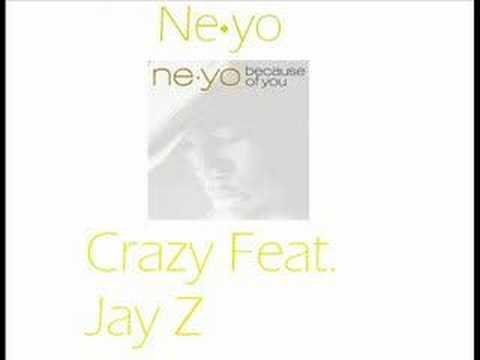 Crazy - Ne-Yo Feat. Jay Z