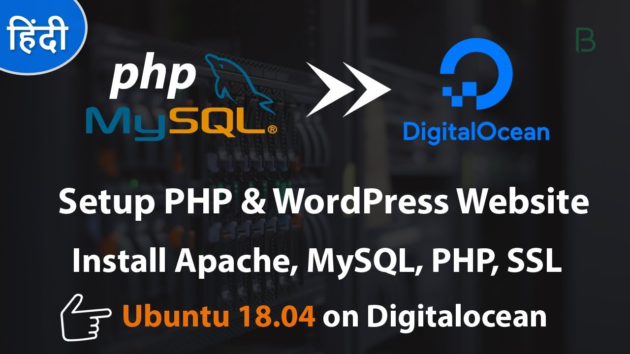 How To Setup WordPress [Apache, MySQL, PHP, Ubuntu 18 04] on Digitalocean  2019