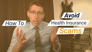 How to Not Get Scammed When Buying Health Insurance
