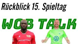 Wob talk rückblick 15. spieltag! 1. fc union berlin gegen vfl wolfsburg!