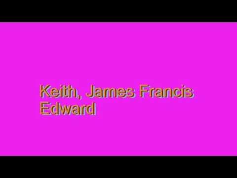 How to Pronounce Keith, James Francis Edward