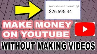(New Idea) How To Make Money On Youtube WIthout Making VIdeos