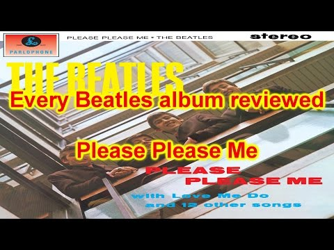 Every Beatles Album reviewed: Please Please Me review