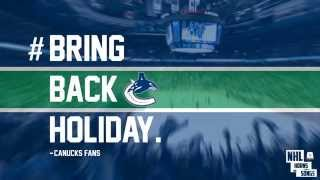 #BringBackHoliday - A Message To The Vancouver Canucks