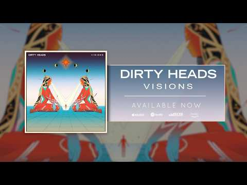 Dirty Heads  Visions  Audio