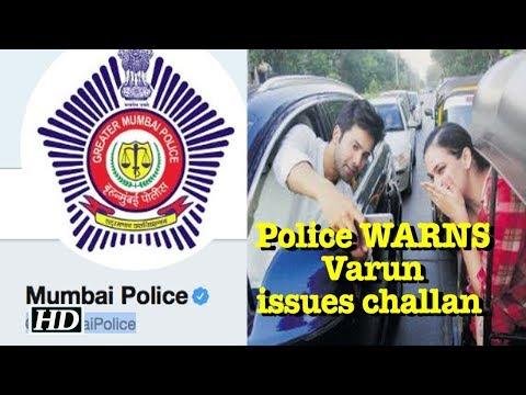 Mumbai Police WARNS Varun, issues challan for selfie adventure, SHOCKING! | Bollywoodguy