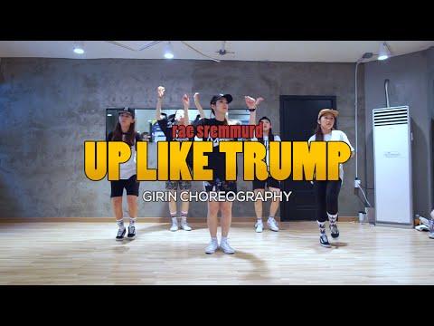 GIRIN Class   Up Like Trump @raesremmurd   Soul Dance Studio 쏘울댄스