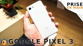 Google Pixel 3 et Pixel 3 XL : Prise en main d'un smartphone dingue en photo