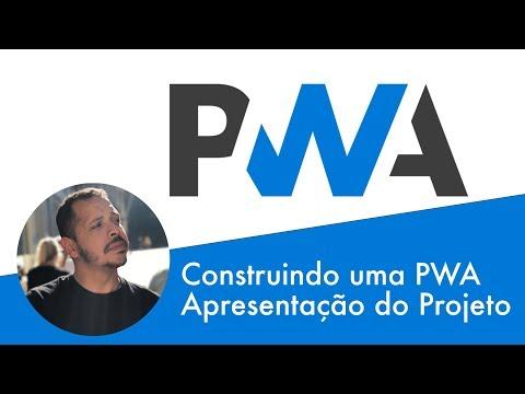 Progressive web apps: 01 - Apresentação do mini curso construindo uma PWA