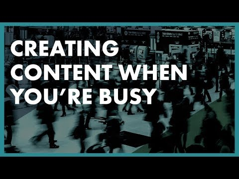 Creating Website Content When You Are Busy