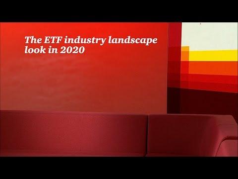 The ETF industry landscape in 2020