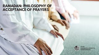 Ramadan: Philosophy of Acceptance of Prayers