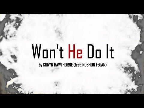 Won't He Do It (Lyric Video - No Bridge Version) - Koryn Hawthorne Ft. Roshon Fegan