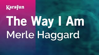 Karaoke The Way I Am - Merle Haggard *