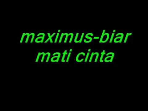Maximus - Biar Mati Cinta Ini