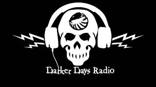 Darker Days Radio: Darkling #21 - Dawning of a Dark Age