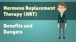 Hormone Replacement Therapy (HRT) - Benefits and Dangers