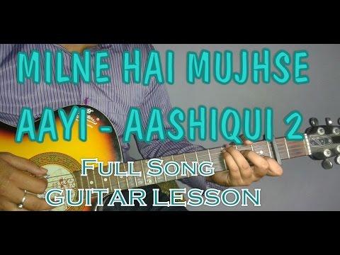 AASHIQUI 2- Milne Hai Mujhse Aayi Guitar Chords Lesson- Arijit Singh- Guitar Tutorial- Part 2