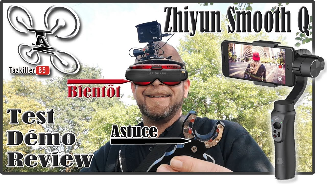 Video ZHIYUN SMOOTH Q Stabilisateur Smartphone Review Test Démo, Filmer comme un Pro !