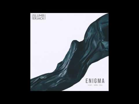 Slumberjack Enigma feat GRRL PAL