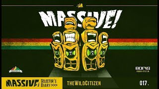 MASSIVE! Selector's Diary 020 (Peace Messenjah Sound System meets theW!ldCitizen)