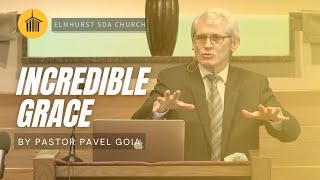 "Pavel Goia - ""Incredible Grace"" - 11/13/20"