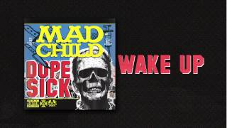 Madchild - WAKE UP (Track 6 from DOPE SICK - IN STORES NOW!)