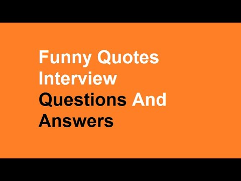 Funny Quotes Interview Questions And Answers