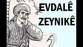 Evdalê Zeynikê Ki ye? Portre