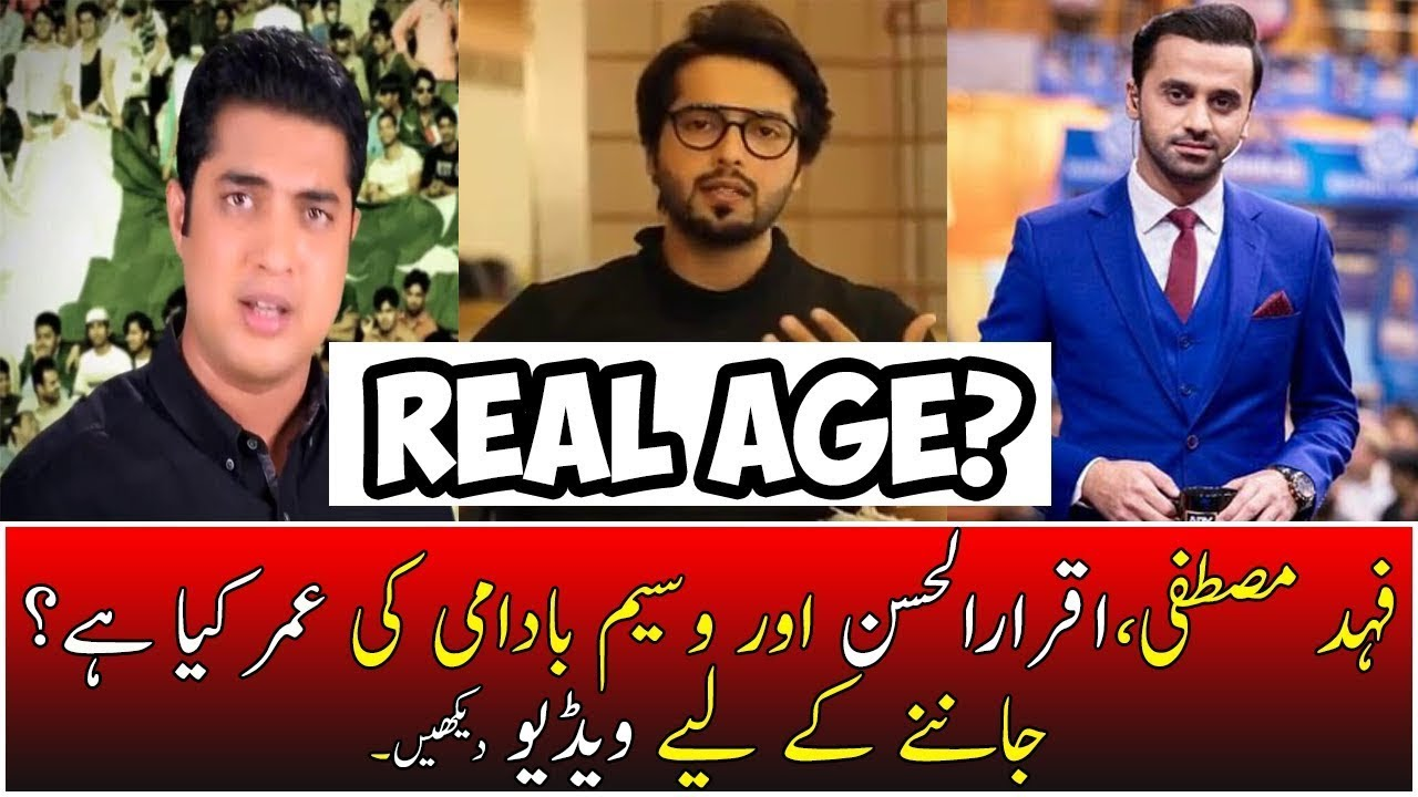 Real age of Fahad mustafa ,Waseem Badami and Iqrar