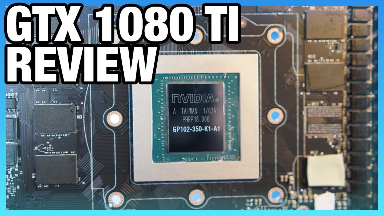 NVidia GTX 1080 Ti Founders Edition Review & Thermal Analysis