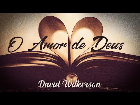 D. Wilkerson - O Amor de Deus -