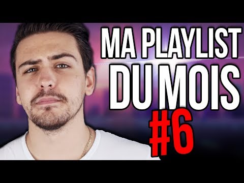 MA PLAYLIST DU MOIS ! #6
