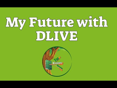 My Future On Dlive!