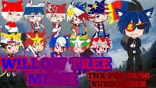 //Willow Tree Meme\\ ||Ft:Asean CountryGacha|| (:Special 80/90 Subscribers) {Read Description Please