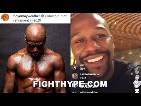 Floyd Mayweather says he is 'coming out of retirement in 2020' after ...