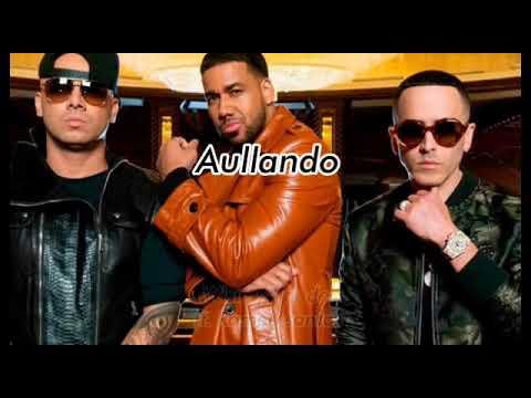 Aullando Como Loba Wisin & Yandel Ft. Romeo Santos