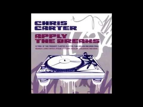 Chris Carter - Apply The Breaks [2004]