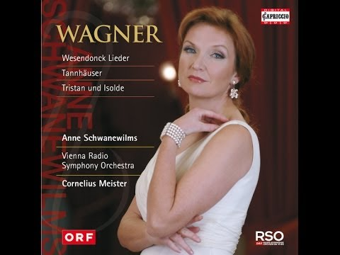 Anne Schwanewilms / Cornelius Meister - The Wagner Recording