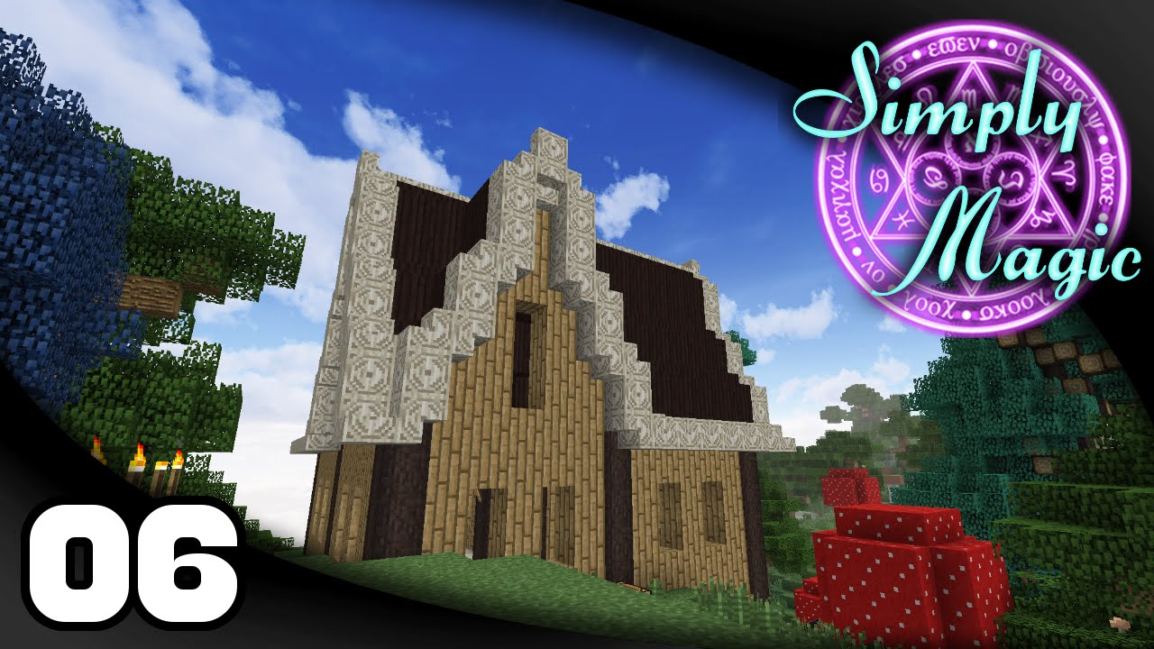 Simply Magic Ep 6 House Roof Simply Magic Minecraft Modpack Youtube