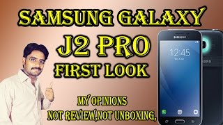 samsung galaxy j2 pro first look   only my opinions not review not unboxing