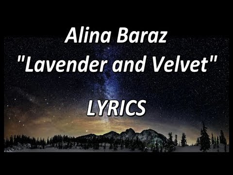 Alina Baraz  Lavender and Velvet  LYRICS
