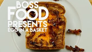 How To Make An Egg In A Basket: Boss Food