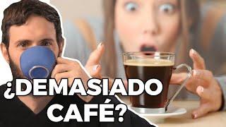 ¿Que sucede si BEBEMOS MUCHO CAFE?