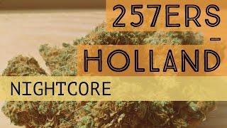 [NIGHTCORE] 257ers - Holland